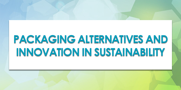 Packaging Alternatives and Innovation in Sustainability